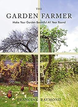 The Garden Farmer por Francine Raymond