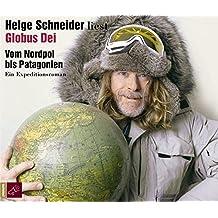 Globus Dei: Vom Nordpol bis Patagonien - Ein Expeditionsroman (Hörbestseller)