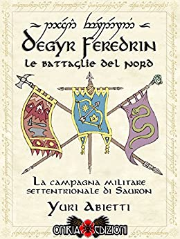 Degyr Feredrin - Le Battaglie del Nord: La campagna militare settentrionale di Sauron di [Abietti, Yuri]
