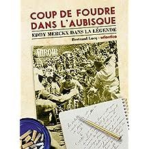 Coup de foudre dans l'aubisque : Eddy Merckx dans la légende
