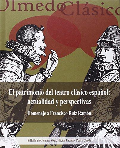 Patrimonio Del Teatro Clásico Español: Actualidad Y Perspectivas,El (8) por Aa. Vv.