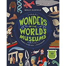 Wonders of the World's Museums: Visit 43 museums to discover 50 amazing exhibits! (English Edition)