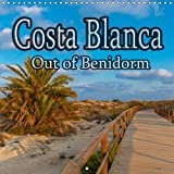 Costa Blanca - Out of Benidorm 2017: Things to See Besides the High-Rise Hotels (Calvendo Places) [Idioma Inglés]