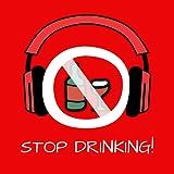 Stop Drinking Alkohol! Alkoholsucht und Alkoholprobleme überwinden mit Hypnose