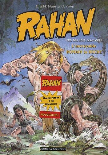 Rahan - Fils des âges farouches T11: L'Incroyable Romain la Roche