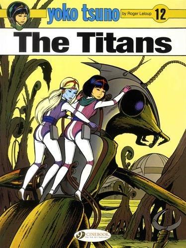 Yoko Tsuno Vol. 12: The Titans por Roger Leloup