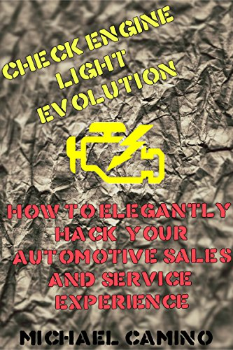Check Engine Light Evolution: How to Elegantly Hack Your Automotive Sales  and Service Experience (English Edition)