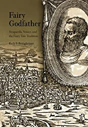 Fairy Godfather: Anglo-American Prophecy in the Age of Revolution: Straparola, Venice, and the Europea Fairy Tale Tradition