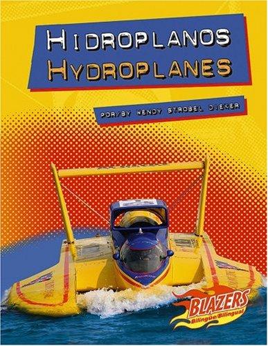 Hidroplanos/Hydroplanes (Blazers Bilingual) por Wendy Strobel Dieker