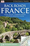 Back Roads France (DK Eyewitness Travel Guide)
