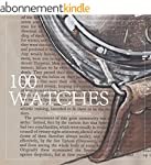 100 Watches: An Illustrated Collectio...