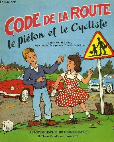 Code de la route - Le piéton et le cycliste - Voeltzel / Pesch par Voeltzel / Pesch