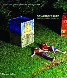 ReGeneration : 50 photographes de demain 2005-2025