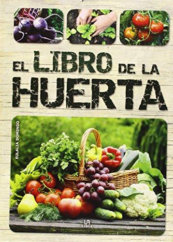 Libro De La Huerta,El (Cuidados de Jardineria) por Eulalia Domingo