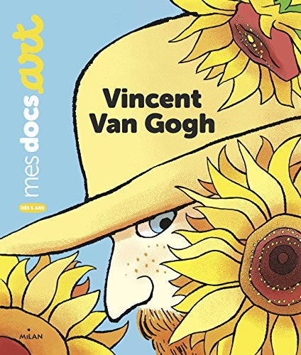 Vincent Van Gogh par Bénédicte Le Loarer