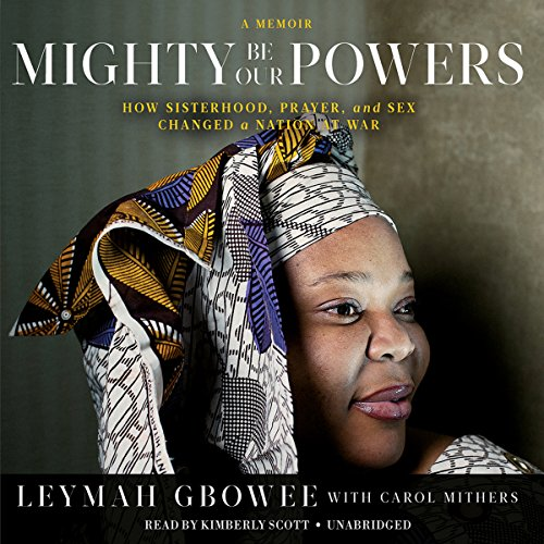Mighty Be Our Powers: How Sisterhood, Prayer, and Sex Changed a Nation at War; a Memoir Test