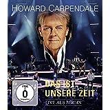 Howard Carpendale - Das ist unsere Zeit - Live