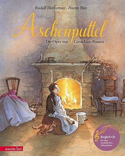 """Aschenputtel: Die Oper \""""La Cenerentola\"""" von Gioachino Rossini (Musikalisches Bilderbuch mit CD)"""
