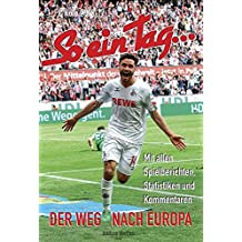 So ein Tag ...-1. FC Köln: 2016/17 Der Weg nach Europa