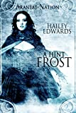 A Hint of Frost (Araneae Nation Book 1) by Hailey Edwards