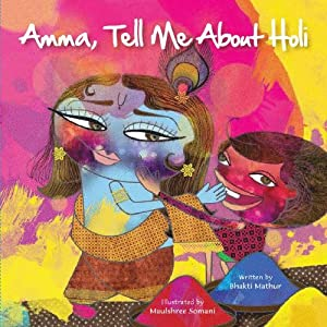 Amma, Tell Me About Holi!