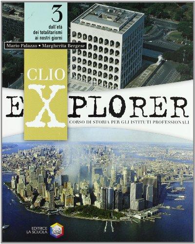 Clio explorer. Con modulo di storia settoriale. Con espansione online. Per gli Ist. professionali: 3