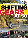 [Shifting Gears at 50: A Motorcycle Guide for New and Returning Riders] (By: Philip Buonpastore) [published: February, 2012]