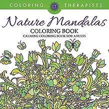 Nature Mandalas Coloring Book - Calming Coloring Book For Adults