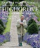Highgrove Clarence House, Birkhall: Königliche BioGärten bei Amazon kaufen