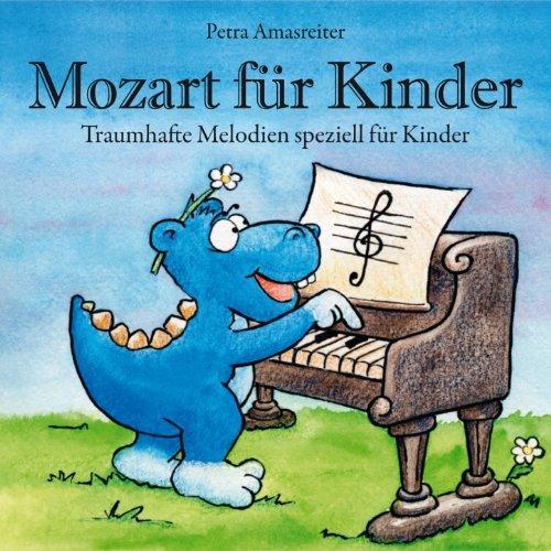 Mozart für Kinder (Traumhafte Melodien speziell für Kinder)