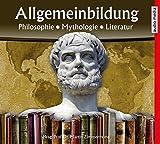 Allgemeinbildung – Philosophie  Mythologie  Literatur: Neuauflage