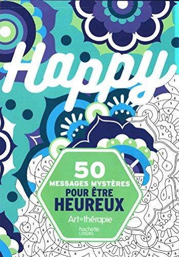 50 messages mystères pour être heureux (Art thérapie)