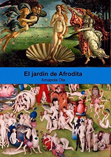 El jardín de Afrodita por Amapola Ola