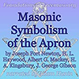 Masonic Symbolism of the Apron: Foundations of Freemasonry Series