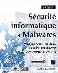 Sécurité informatique et Malwares - Analyse des menaces et mise en oeuvre des contre-mesures (2e édition)