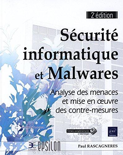 Scurit informatique et Malwares - Analyse des menaces et mise en oeuvre des contre-mesures (2e dition)