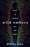 #7: Wild Embers: Poems of rebellion, fire and beauty