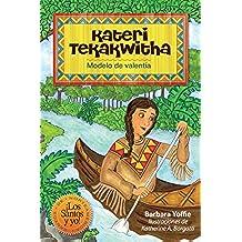 Kateri Tekakwitha: Modelo de Valentía