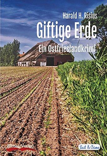 Image of Giftige Erde: Ein Ostfrieslandkrimi (Sail & Crime)