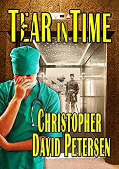 Tear In Time (time travel: vol 1) by [Petersen, Christopher David]
