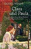 : Clara und Paula: Das Leben von Clara Rilke-Westhoff und Paula Modersohn-Becker