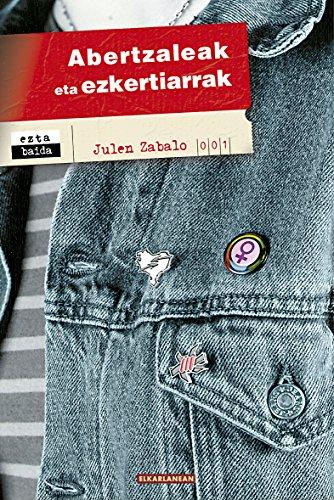 Abertzaleak eta ezkertiarrak (Eztabaida Book 1) (Basque Edition) por Julen Zabalo Bilbao