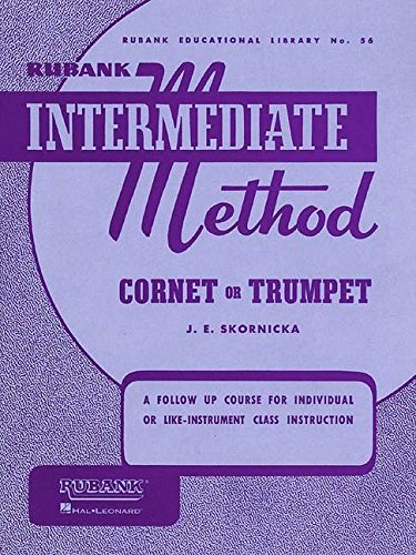Rubank Intermediate Method: Cornet or Trumpet (Rubank Educational Library No. 56)