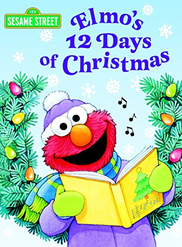Elmo's 12 Days of Christmas: Sesame Street (Big Bird's Favorites Board Books)