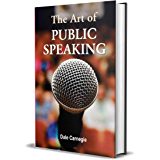 The Art of Public Speaking by Dale Carnegie (International Bestseller): Dale Carnegie is a all time 🕛 'Time tasted…