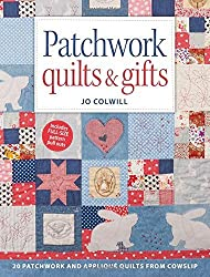 Patchwork Quilts & Gifts: 20 Inspirational Patchwork and Applique Projects by Jo Colwill (2015-08-12)