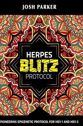 Herpes Blitz Protocol: Start Destroying Your Herpes With The Simple Yet Powerful