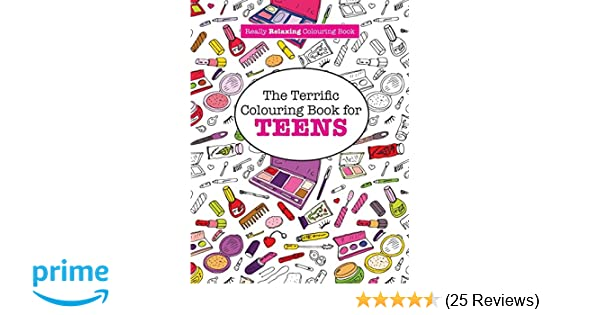 The Terrific Colouring Book For TEENS A Really RELAXING Amazoncouk Elizabeth James 9781908707987 Books
