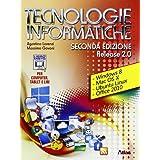 Tecnologie informatiche. Release 2.0. Con materiali per i docenti. Con espansione online. Per le Scuole superiori