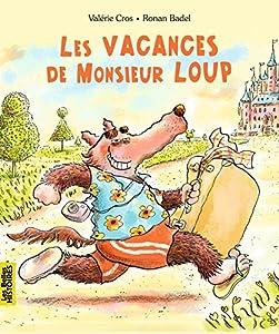 vignette de 'Les vacances de Monsieur Loup (Valérie CROS)'